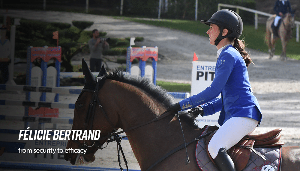 Felicie Bertrand, from security to efficacy - Horse Pilot